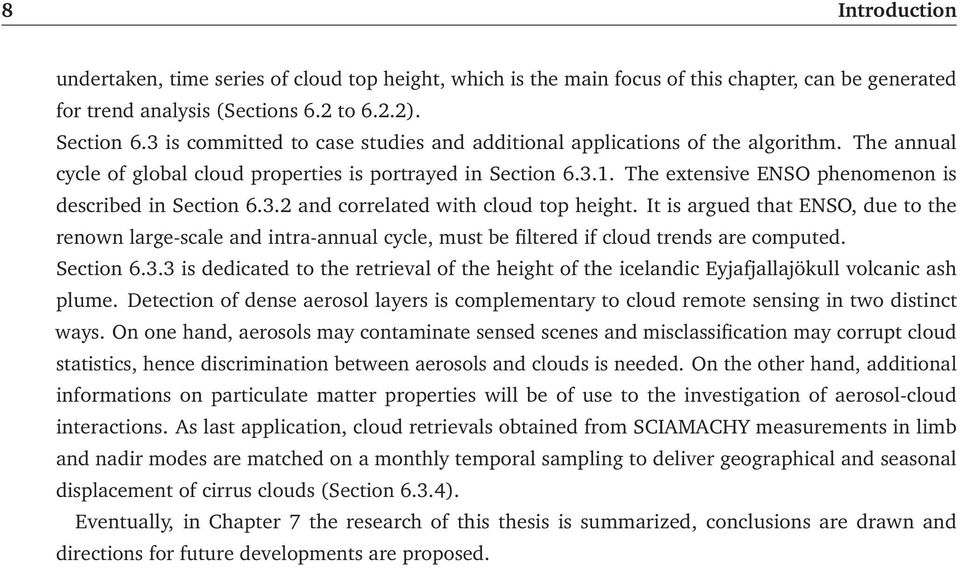 The extensive ENSO phenomenon is described in Section.3. and correlated with cloud top height.