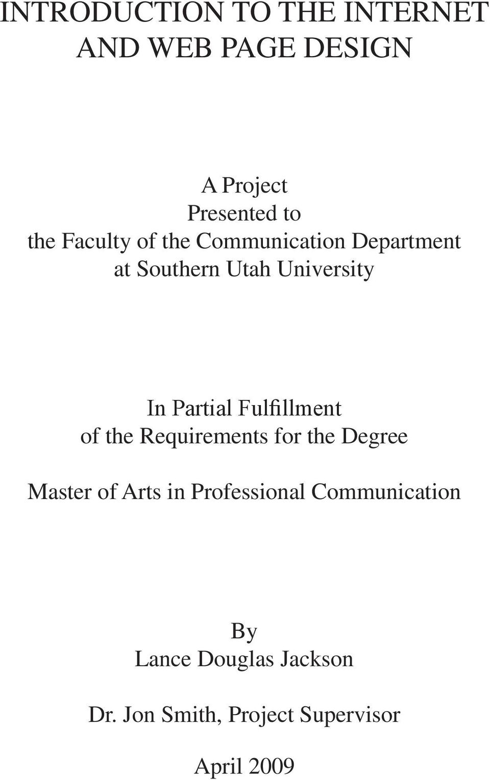 Fulfillment of the Requirements for the Degree Master of Arts in Professional