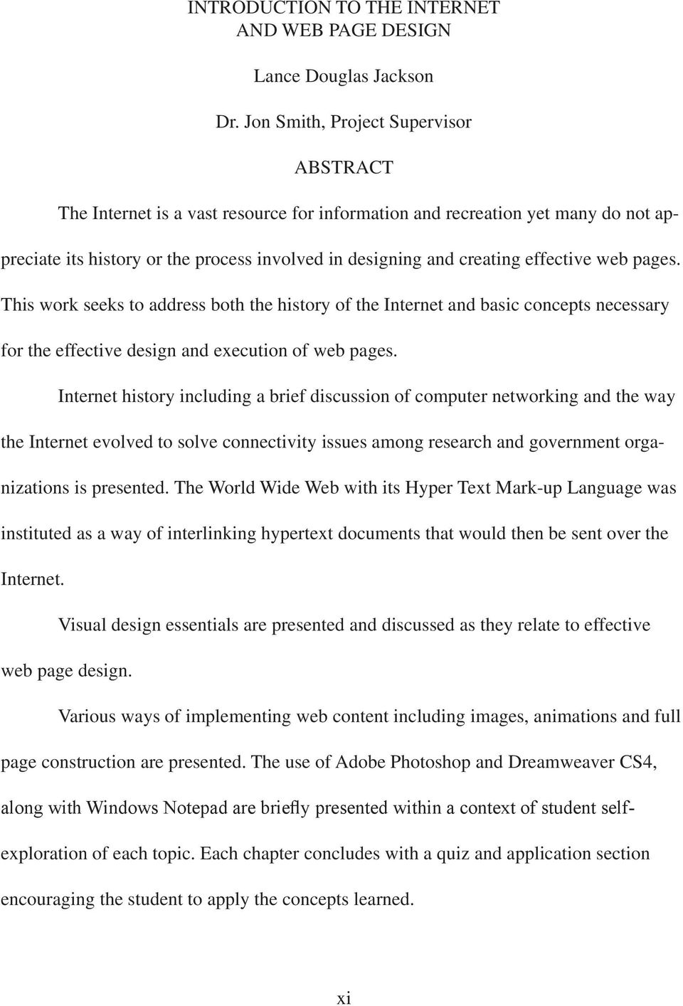 effective web pages. This work seeks to address both the history of the Internet and basic concepts necessary for the effective design and execution of web pages.
