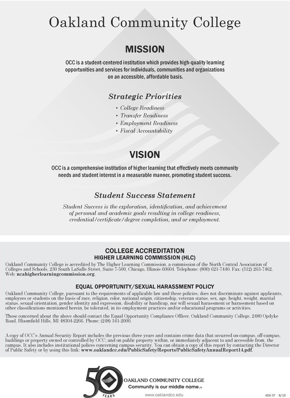 Strategic Priorities College Readiness Transfer Readiness Employment Readiness Fiscal Accountability VISION OCC is a comprehensive institution of higher learning that effectively meets community