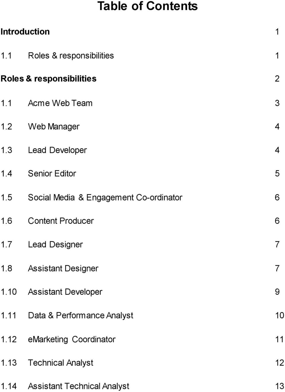 web team roles responsibilities this document defines the 5 social media engagement co ordinator 6 1 6 content producer 6 1 7 lead designer