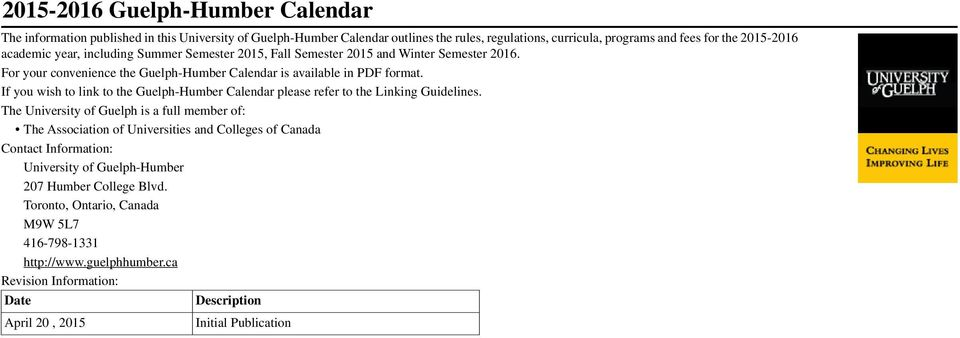 If you wish to link to the Guelph-Humber Calendar please refer to the Linking Guidelines.