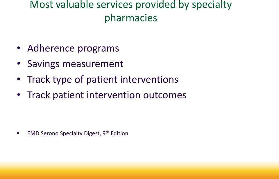 Track type of patient interventions Track patient