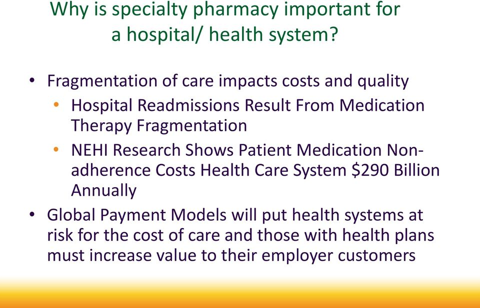 Fragmentation NEHI Research Shows Patient Medication Nonadherence Costs Health Care System $290 Billion