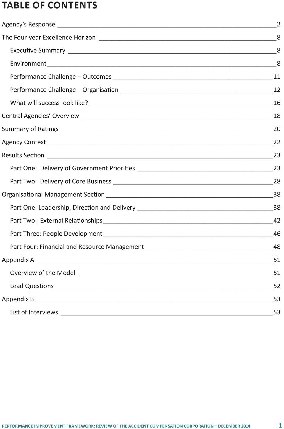 16 Central Agencies Overview 18 Summary of Ratings 20 Agency Context 22 Results Section 23 Part One: Delivery of Government Priorities 23 Part Two: Delivery of Core Business 28 Organisational