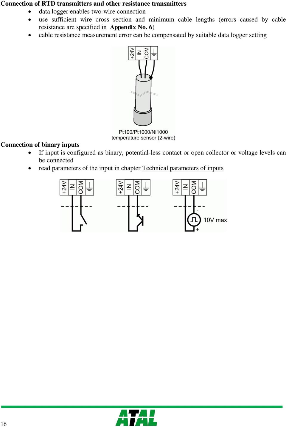 6) cable resistance measurement error can be compensated by suitable data logger setting Connection of binary inputs If input is
