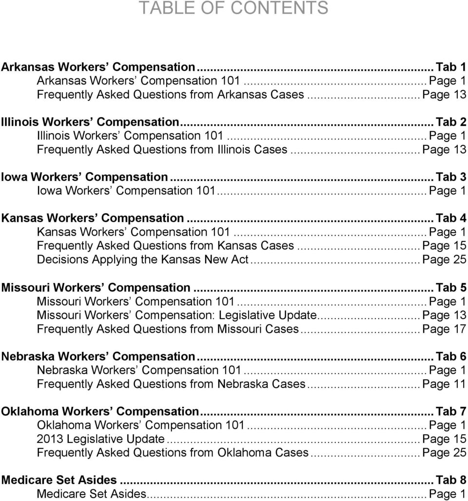 .. Page 1 Kansas Workers Compensation... Tab 4 Kansas Workers Compensation 101... Page 1 Frequently Asked Questions from Kansas Cases... Page 15 Decisions Applying the Kansas New Act.