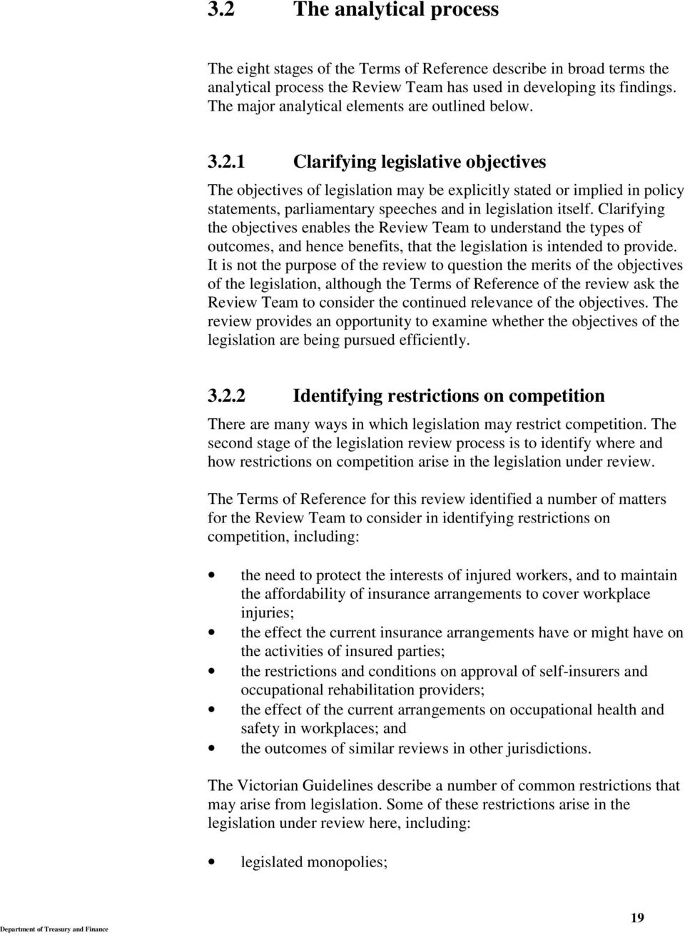 1 Clarifying legislative objectives The objectives of legislation may be explicitly stated or implied in policy statements, parliamentary speeches and in legislation itself.