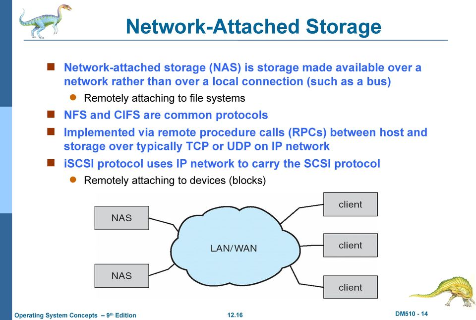 protocols Implemented via remote procedure calls (RPCs) between host and storage over typically TCP or UDP