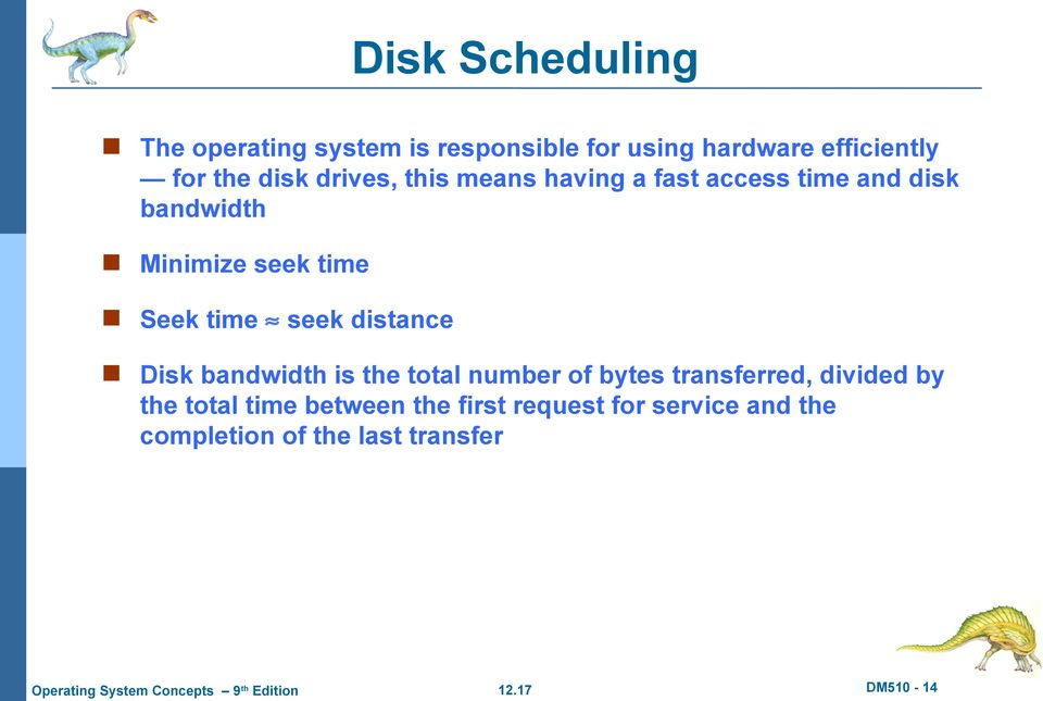 time seek distance Disk bandwidth is the total number of bytes transferred, divided by the