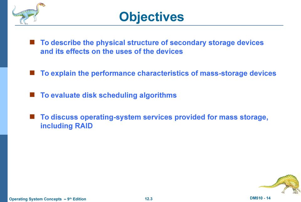 characteristics of mass-storage devices To evaluate disk scheduling