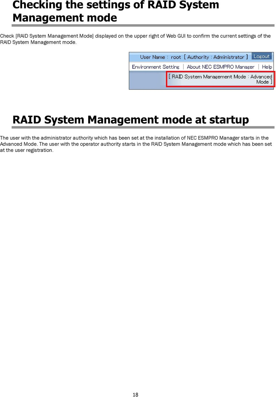 RAID System Management mode at startup The user with the administrator authority which has been set at the installation of