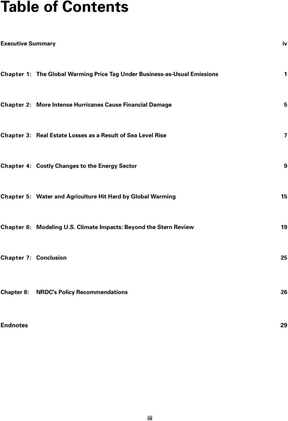 Sector 9 Chapter 5: Water and Agriculture Hit Hard by Global Warming 15 Chapter 6: Modeling U.S. Climate Impacts: Beyond the Stern Review 19