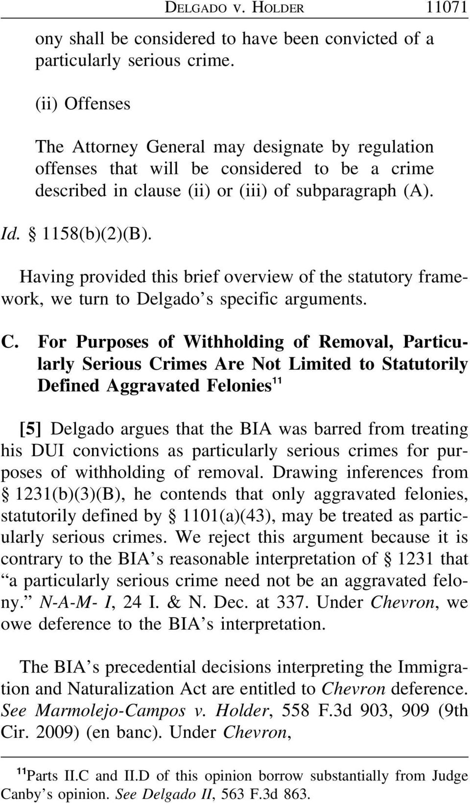 HOLDER 11071 Having provided this brief overview of the statutory framework, we turn to Delgado s specific arguments. C.