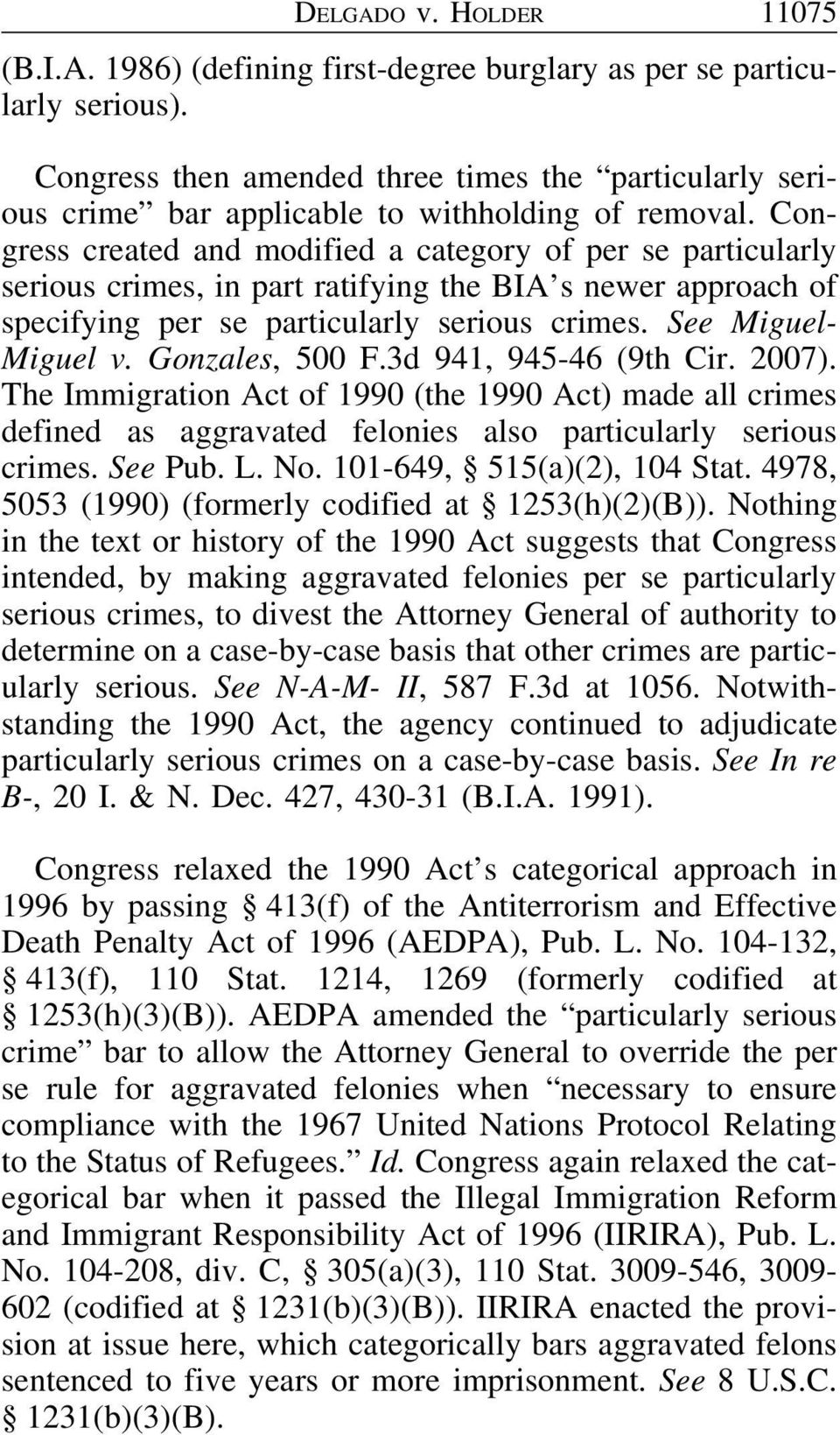 Congress created and modified a category of per se particularly serious crimes, in part ratifying the BIA s newer approach of specifying per se particularly serious crimes. See Miguel- Miguel v.
