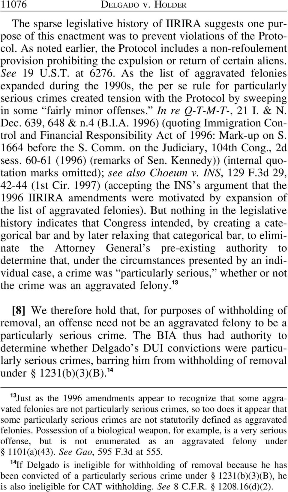 As the list of aggravated felonies expanded during the 1990s, the per se rule for particularly serious crimes created tension with the Protocol by sweeping in some fairly minor offenses.