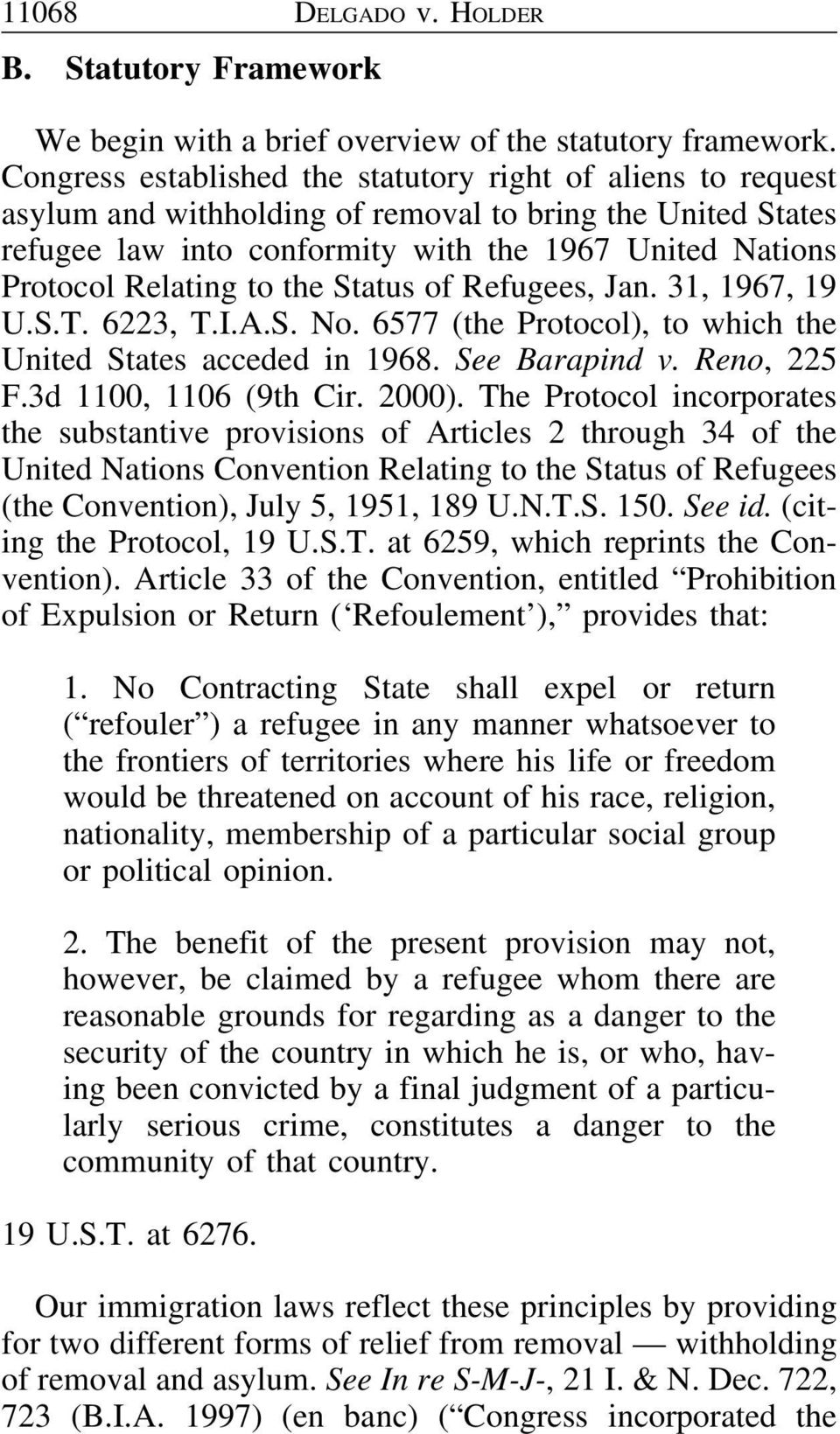 to the Status of Refugees, Jan. 31, 1967, 19 U.S.T. 6223, T.I.A.S. No. 6577 (the Protocol), to which the United States acceded in 1968. See Barapind v. Reno, 225 F.3d 1100, 1106 (9th Cir. 2000).