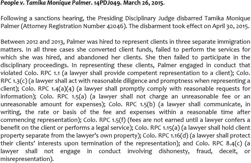 In all three cases she converted client funds, failed to perform the services for which she was hired, and abandoned her clients. She then failed to participate in the disciplinary proceedings.