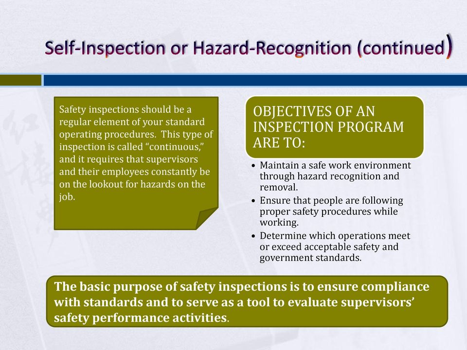 OBJECTIVES OF AN INSPECTION PROGRAM ARE TO: Maintain a safe work environment through hazard recognition and removal.