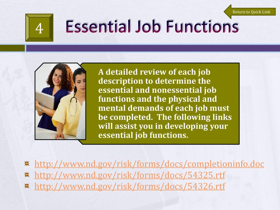 The following links will assist you in developing your essential job functions. http://www.nd.