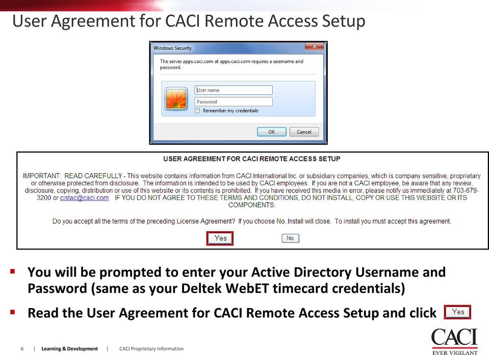 WebET timecard credentials) Read the User Agreement for CACI Remote