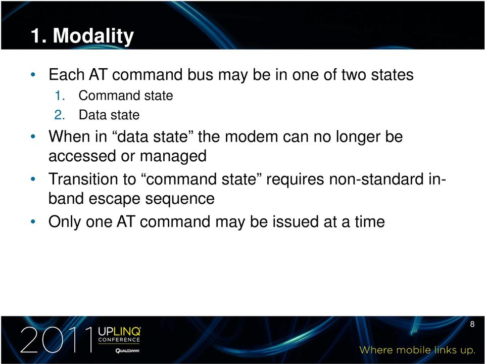 Data state When in data state the modem can no longer be accessed or