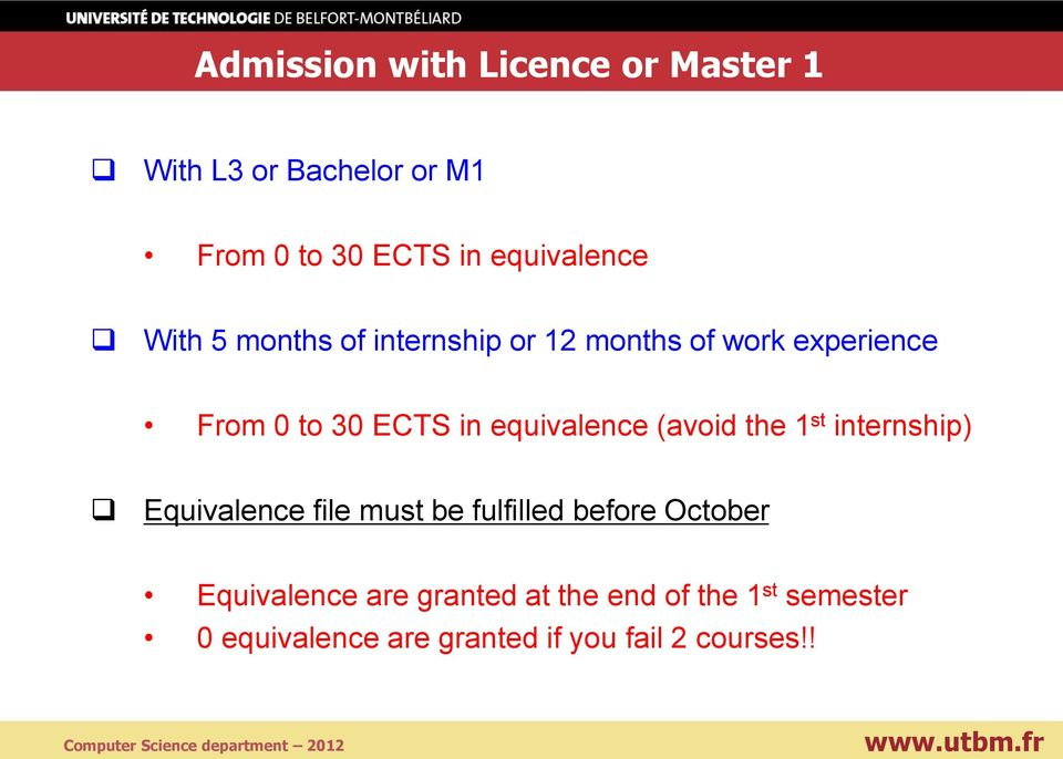 equivalence (avoid the 1 st internship) Equivalence file must be fulfilled before October