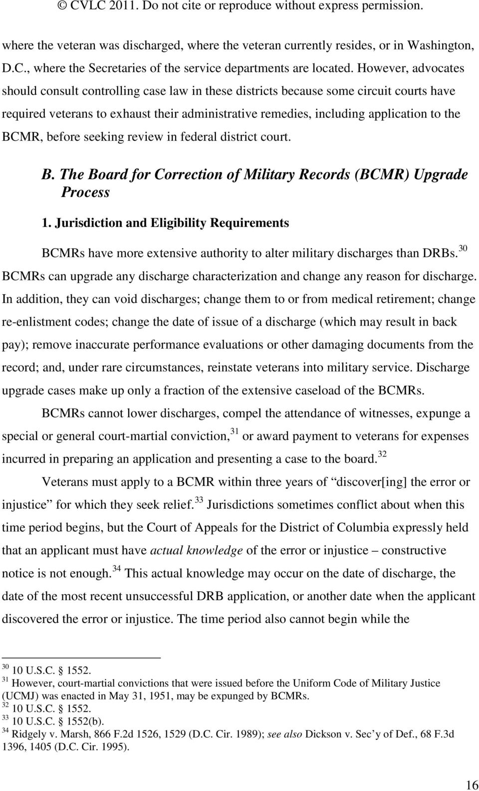 BCMR, before seeking review in federal district court. B. The Board for Correction of Military Records (BCMR) Upgrade Process 1.