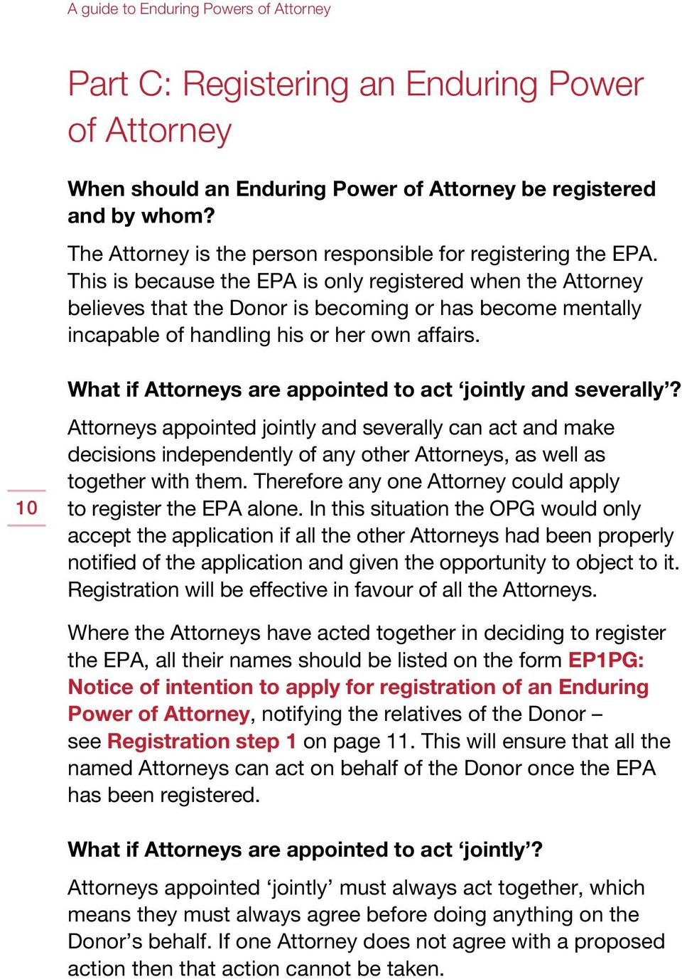 10 What if Attorneys are appointed to act jointly and severally?