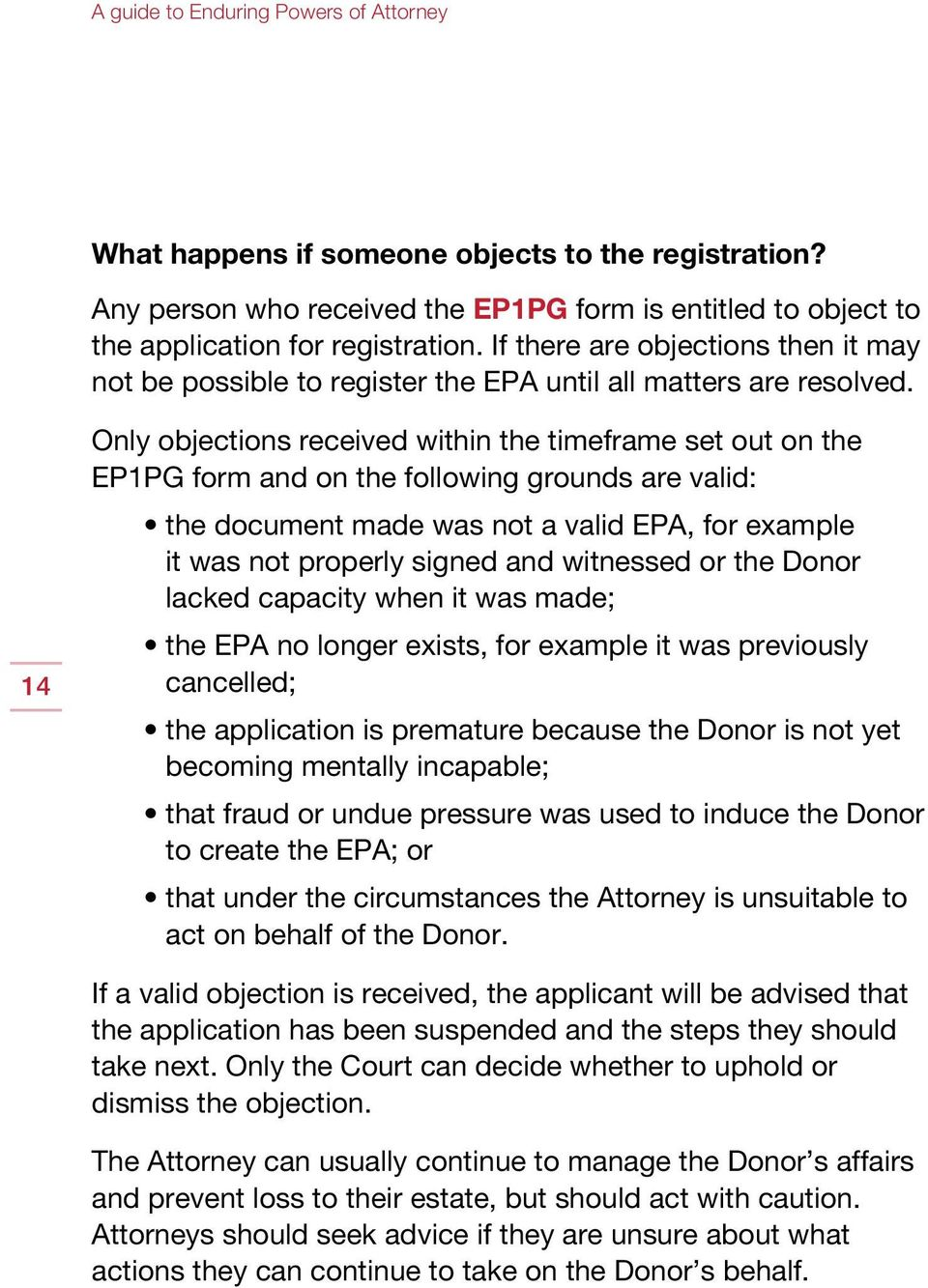 14 Only objections received within the timeframe set out on the EP1PG form and on the following grounds are valid: the document made was not a valid EPA, for example it was not properly signed and