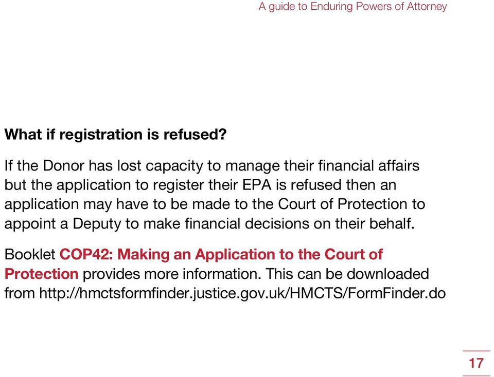 refused then an application may have to be made to the Court of Protection to appoint a Deputy to make financial