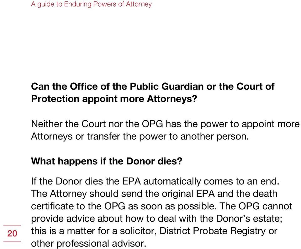 What happens if the Donor dies? 20 If the Donor dies the EPA automatically comes to an end.