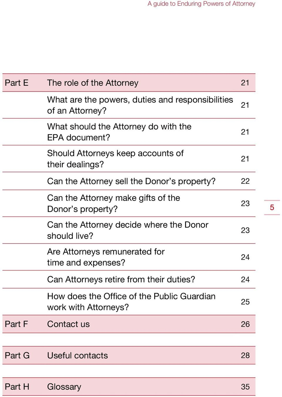 22 Can the Attorney make gifts of the Donor s property? Can the Attorney decide where the Donor should live?