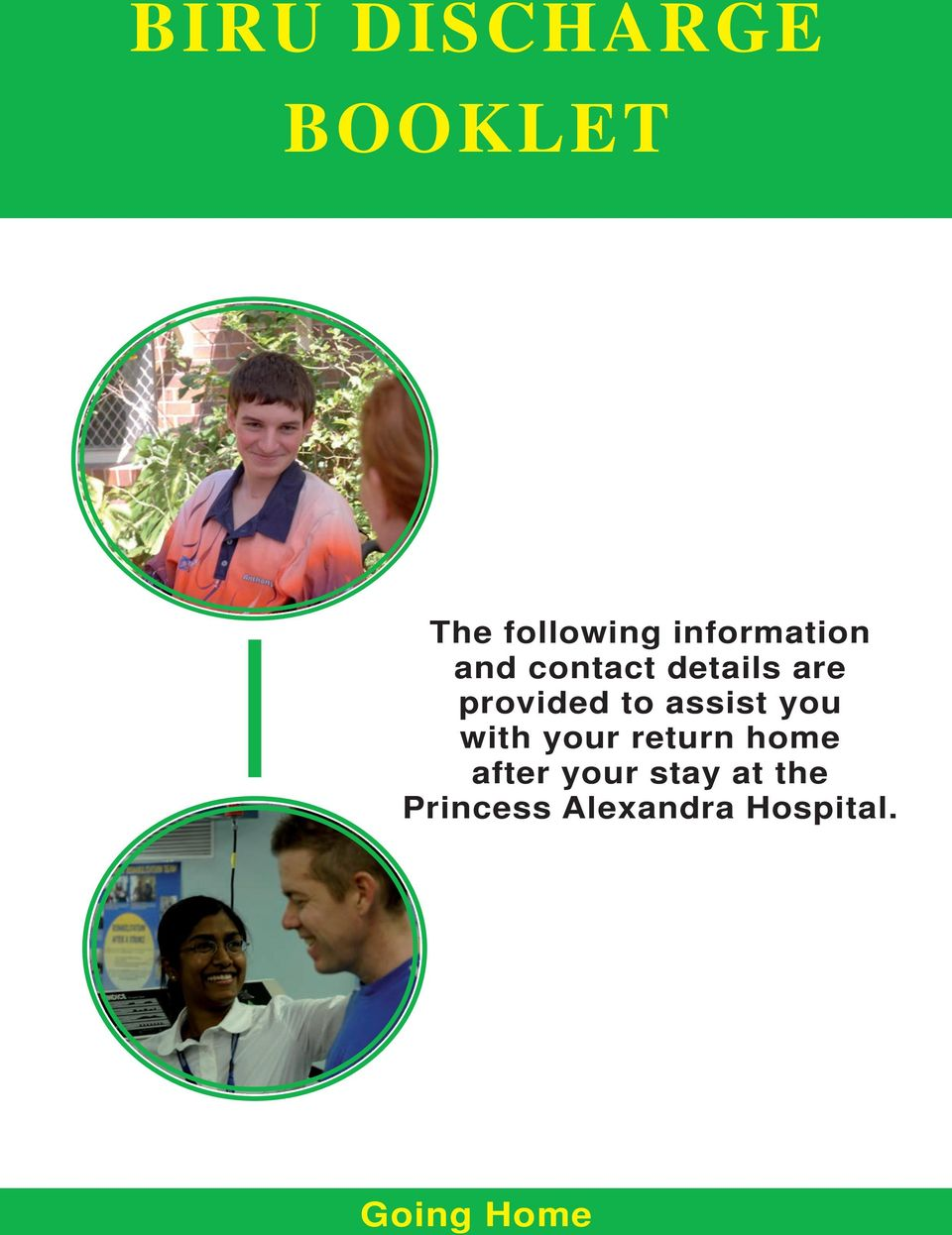 to assist you with your return home after