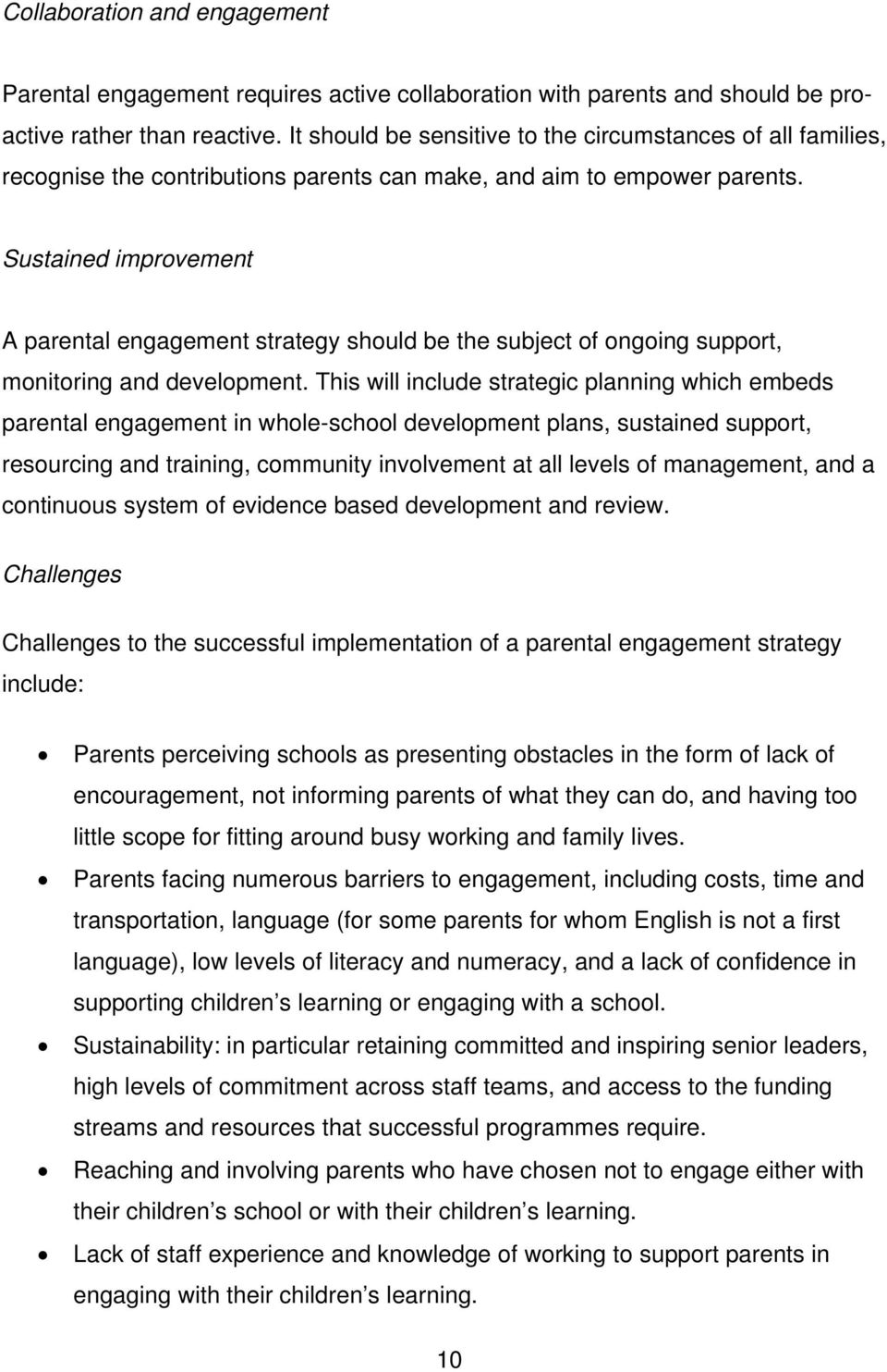 Sustained improvement A parental engagement strategy should be the subject of ongoing support, monitoring and development.