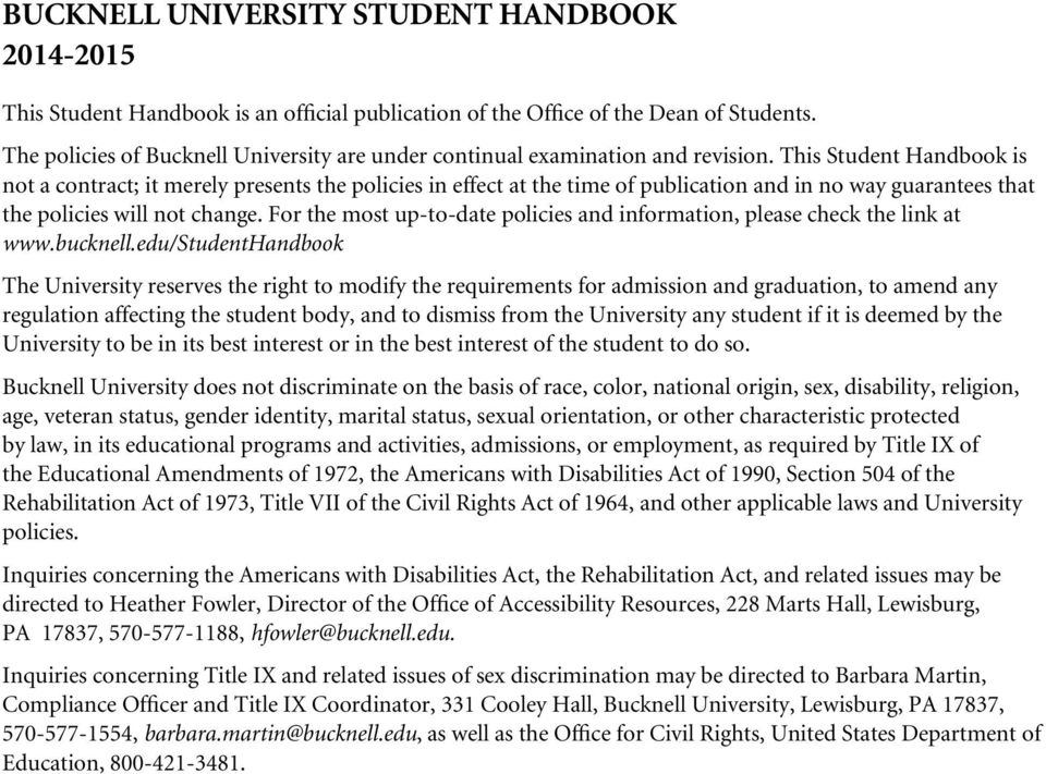 This Student Handbook is not a contract; it merely presents the policies in effect at the time of publication and in no way guarantees that the policies will not change.