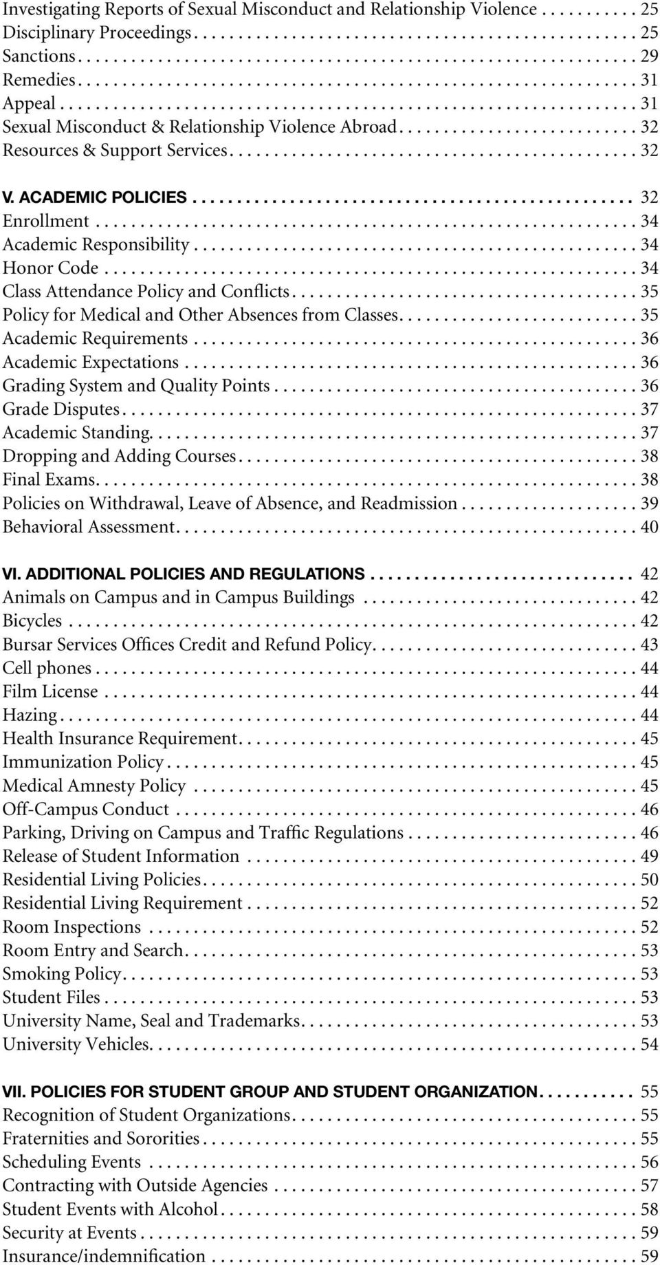 ..35 Policy for Medical and Other Absences from Classes...35 Academic Requirements...36 Academic Expectations...36 Grading System and Quality Points...36 Grade Disputes...37 Academic Standing.