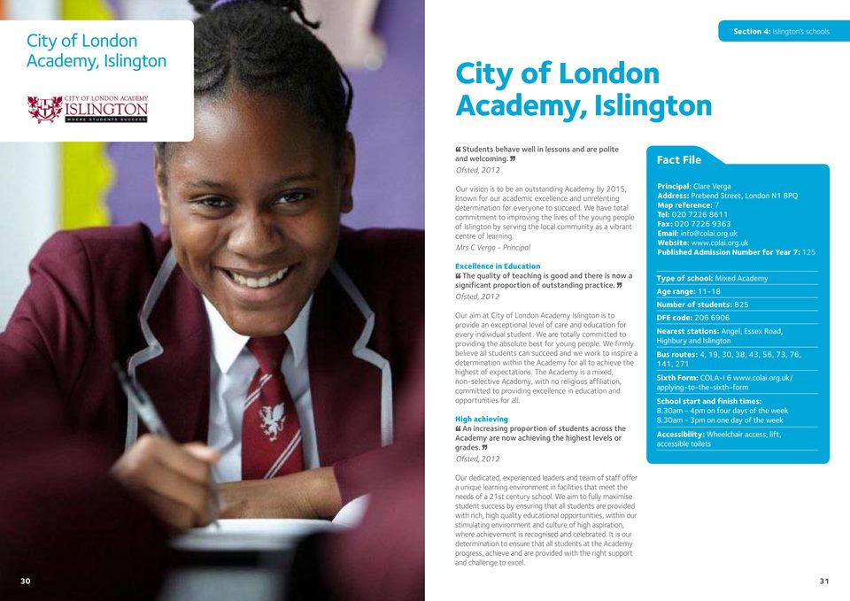 We have total commitment to improving the lives of the young people of Islington by serving the local community as a vibrant centre of learning.