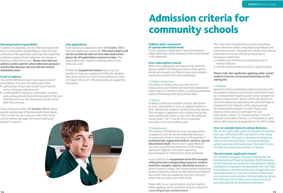 Please note only one address can be used for school admission purposes and the final decision will rest with the School Admissions team.