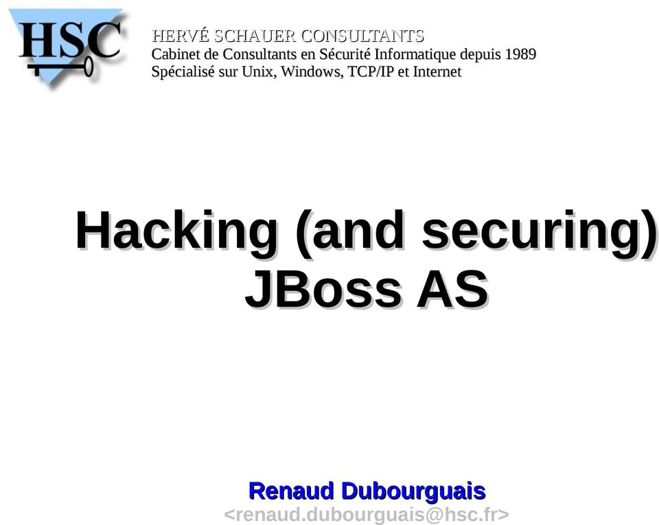 Windows, TCP/IP et Internet Hacking (and securing) JBoss