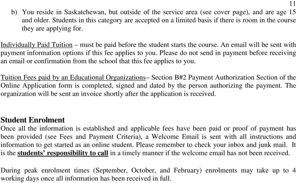 An email will be sent with payment information options if this fee applies to you. Please do not send in payment before receiving an email or confirmation from the school that this fee applies to you.