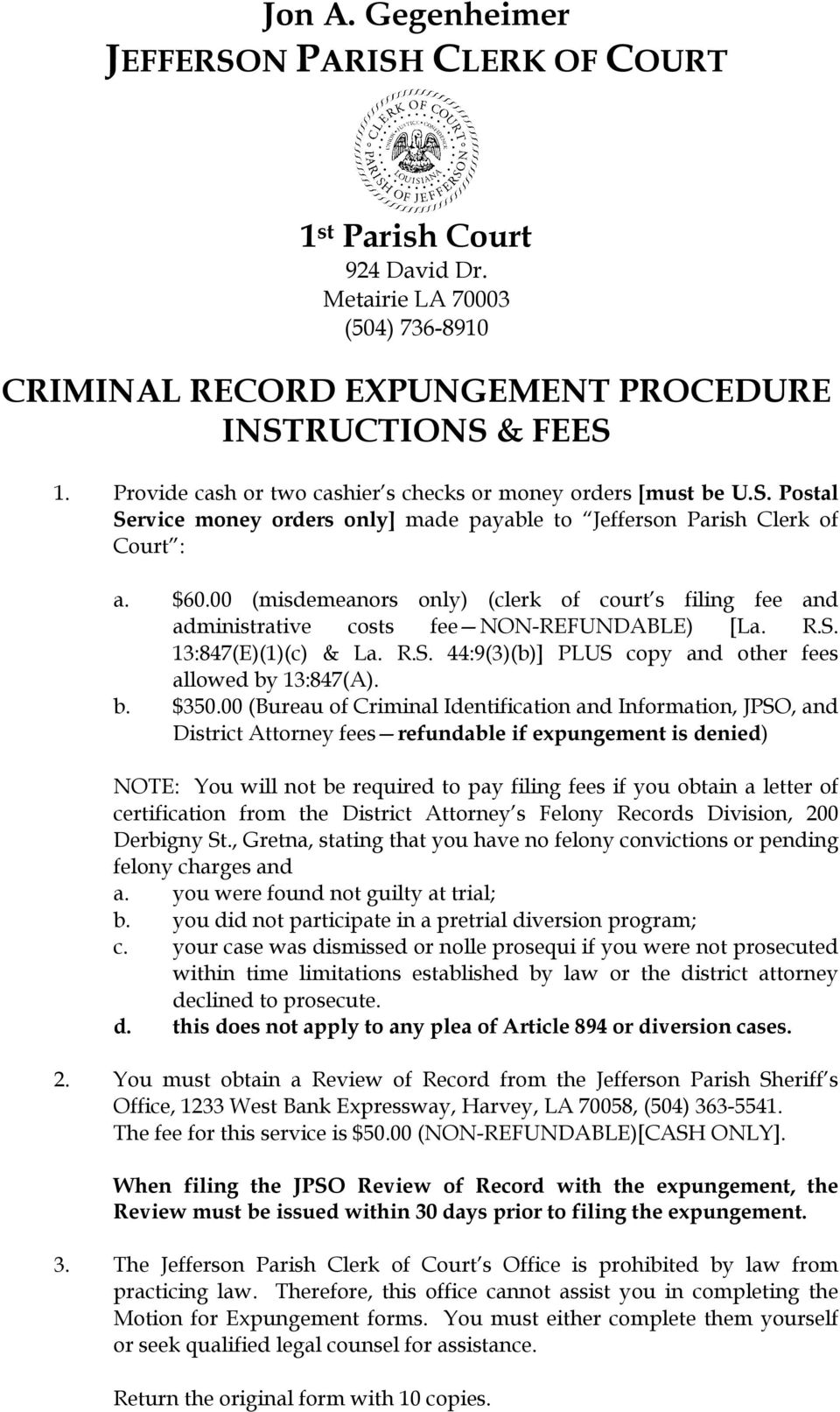 00 (misdemeanors only) (clerk of court s filing fee and administrative costs fee NON-REFUNDABLE) [La. R.S. 13:847(E)(1)(c) & La. R.S. 44:9(3)(b)] PLUS copy and other fees allowed by 13:847(A). b. $350.