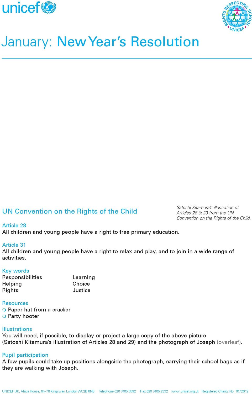 Article 31 All children and young people have a right to relax and play, and to join in a wide range of activities.