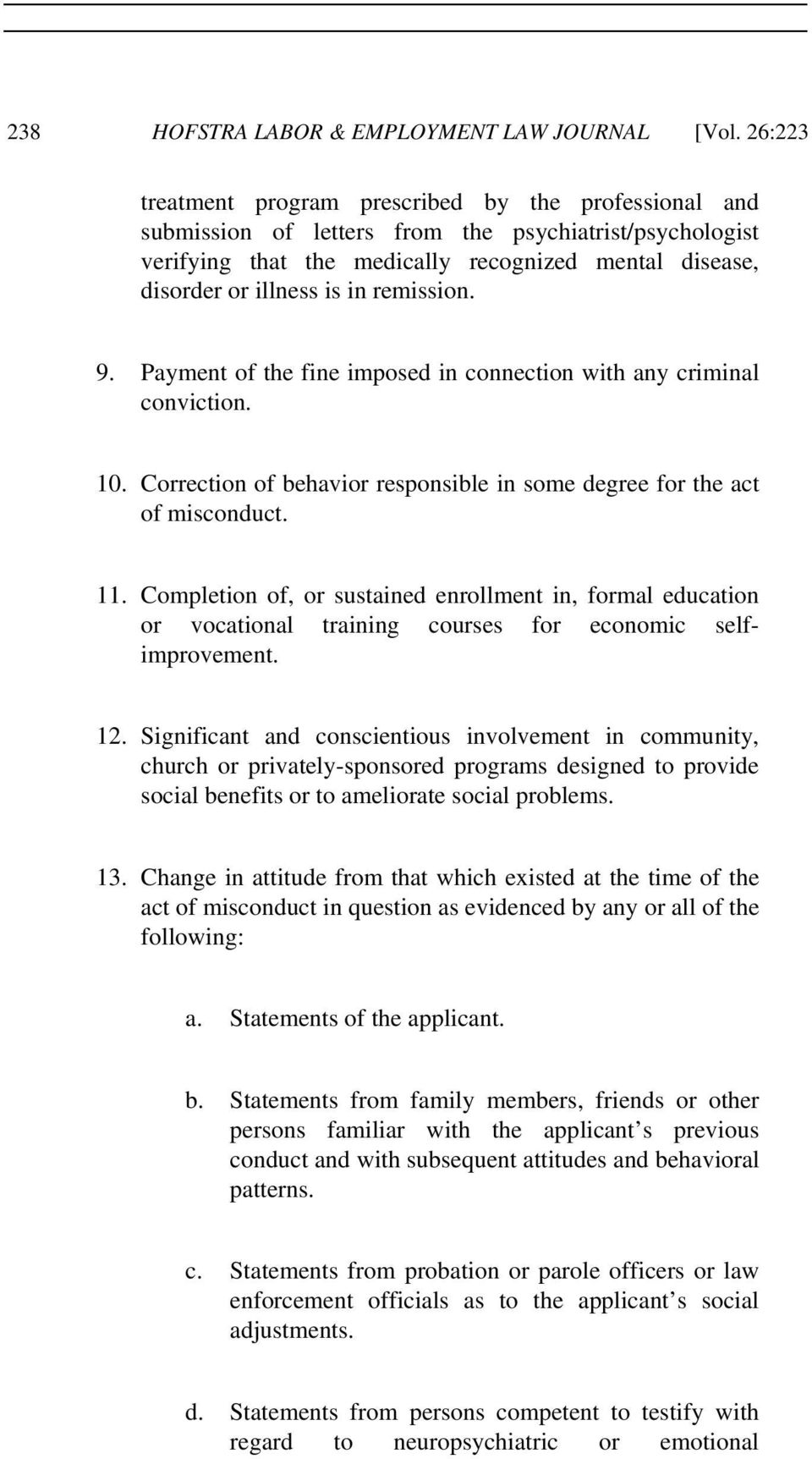 remission. 9. Payment of the fine imposed in connection with any criminal conviction. 10. Correction of behavior responsible in some degree for the act of misconduct. 11.