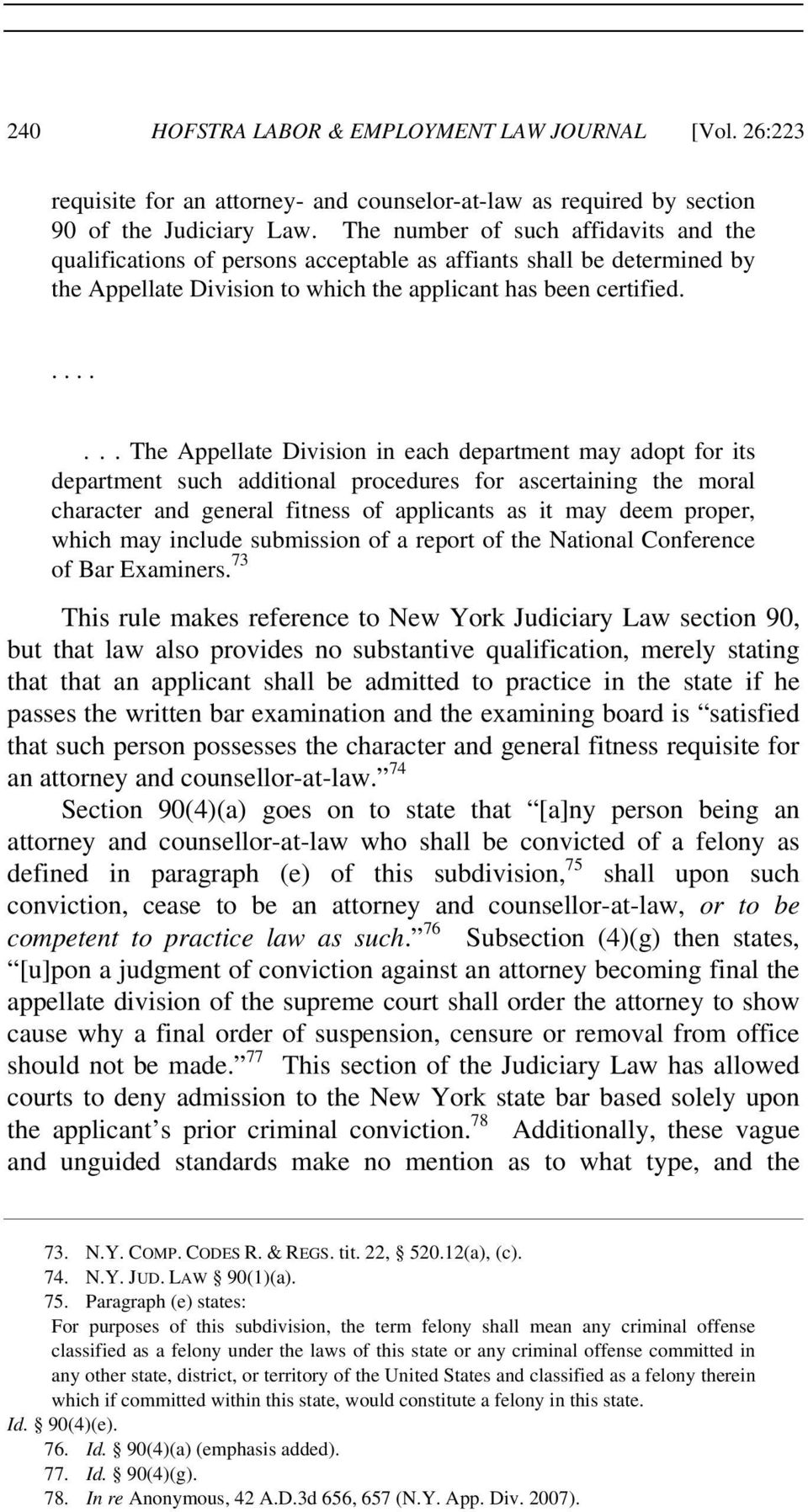 ....... The Appellate Division in each department may adopt for its department such additional procedures for ascertaining the moral character and general fitness of applicants as it may deem proper,