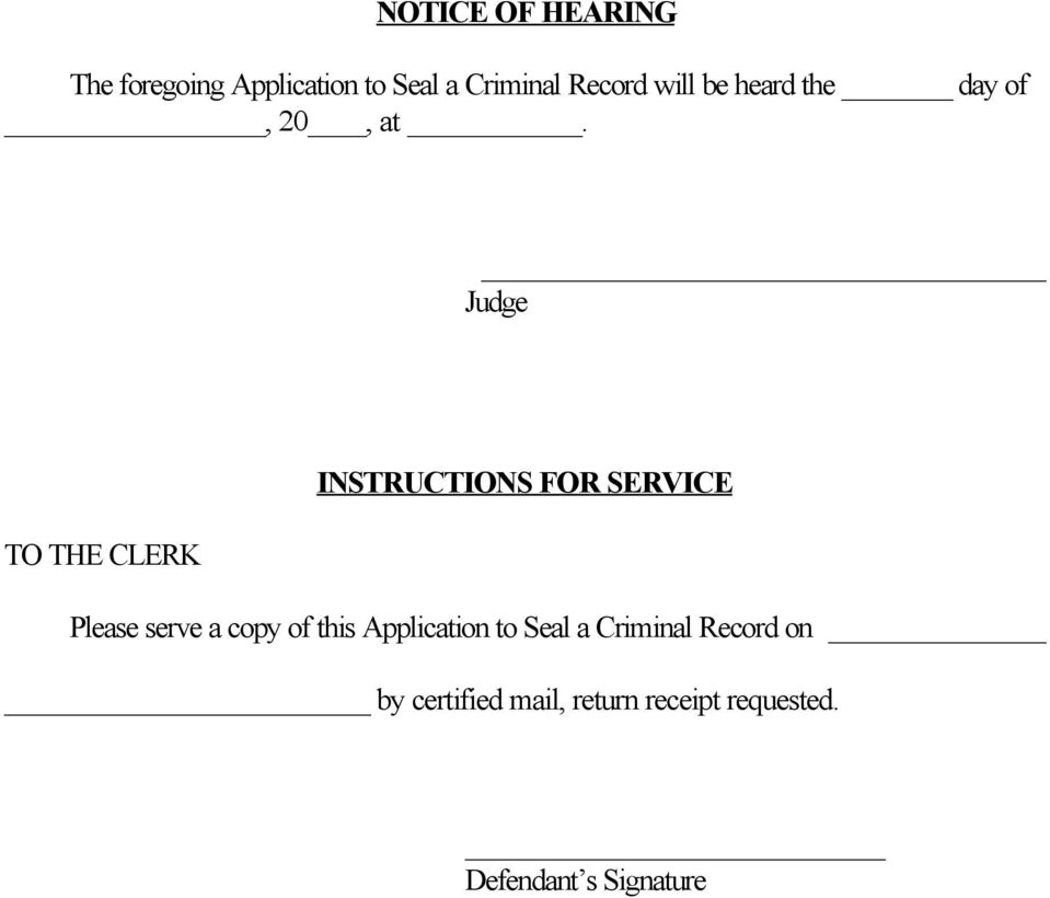 Judge INSTRUCTIONS FOR SERVICE TO THE CLERK Please serve a copy of