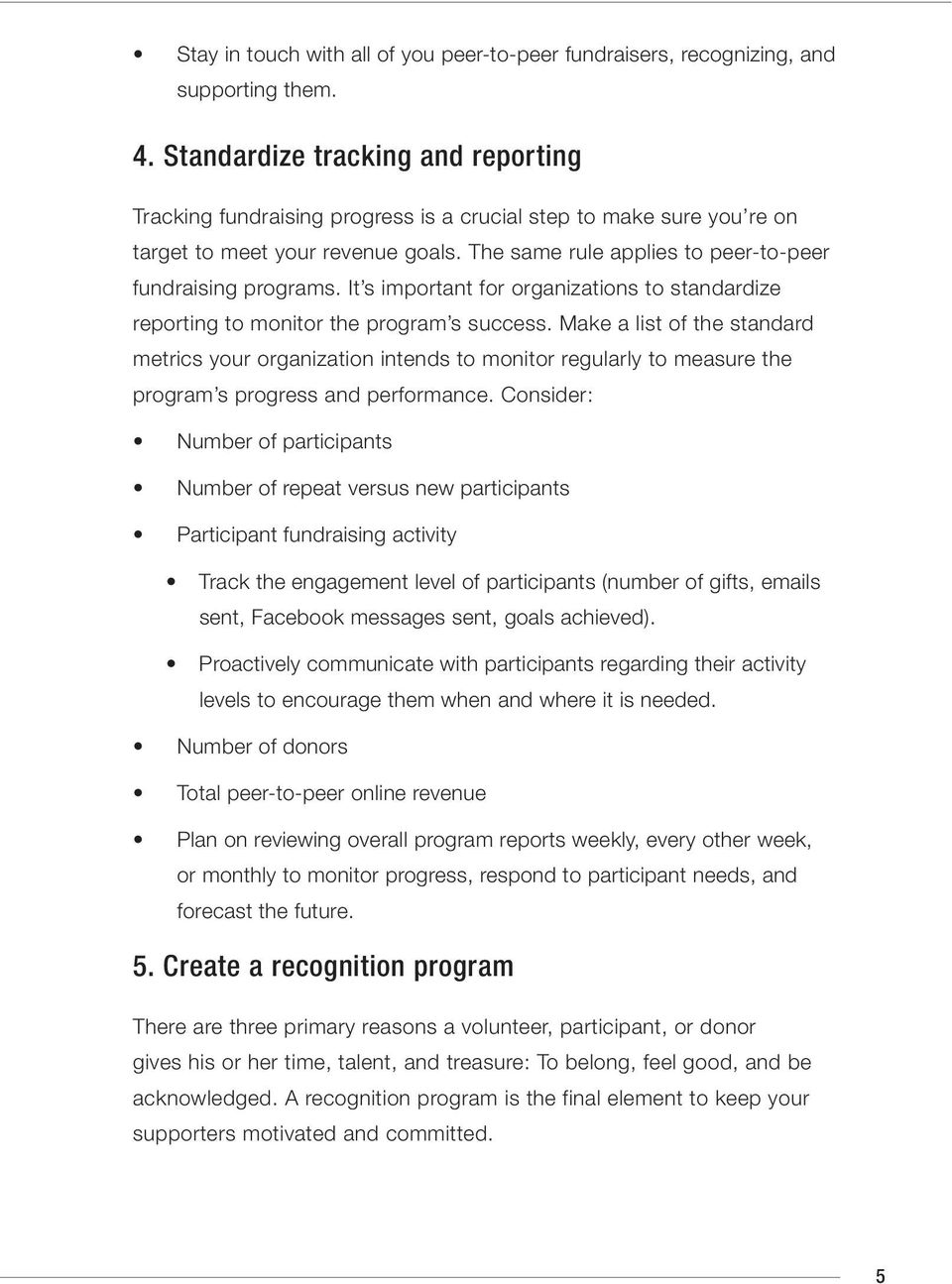 It s important for organizations to standardize reporting to monitor the program s success.