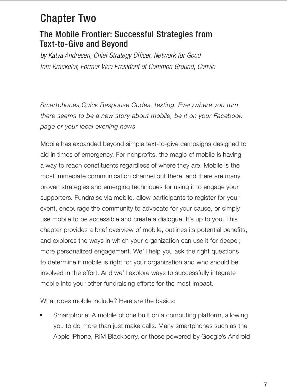 Mobile has expanded beyond simple text-to-give campaigns designed to aid in times of emergency. For nonprofits, the magic of mobile is having a way to reach constituents regardless of where they are.