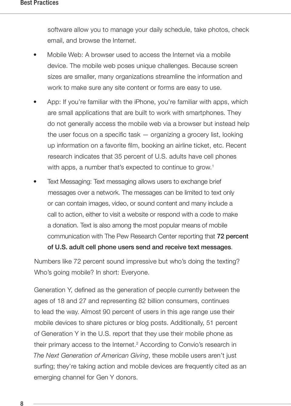 App: If you re familiar with the iphone, you re familiar with apps, which are small applications that are built to work with smartphones.