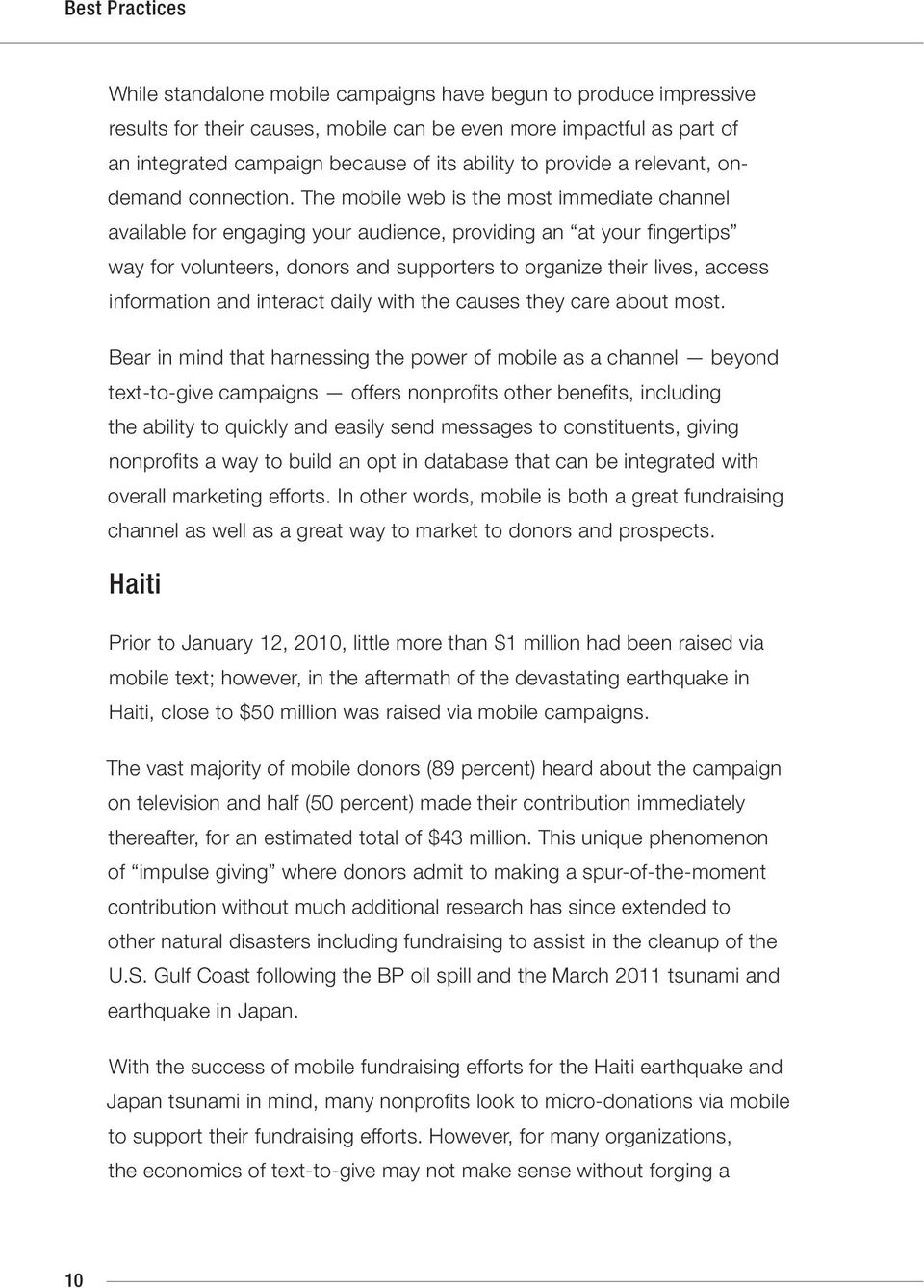 The mobile web is the most immediate channel available for engaging your audience, providing an at your fingertips way for volunteers, donors and supporters to organize their lives, access